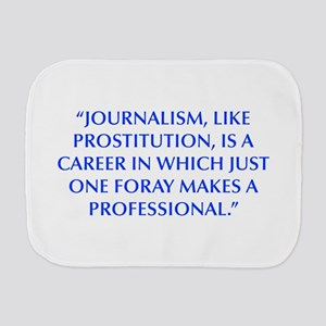 JOURNALISM LIKE PROSTITUTION IS A CAREER IN WHICH