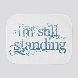 I'm Still Standing Burp Cloth