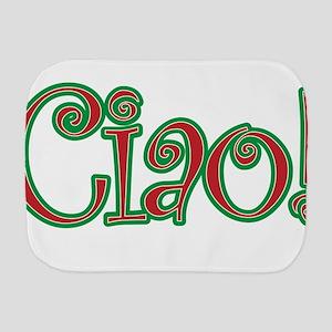 Ciao Bella, Ciao Baby, Ciao! Burp Cloth