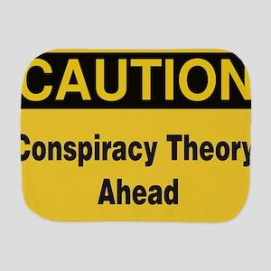 Caution Conspiracy Theory Ahead Burp Cloth