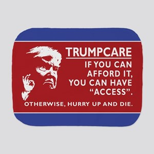 TrumpCare. If you can afford, you can h Burp Cloth