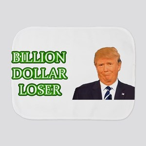 BILLION DOLLAR LOSER Burp Cloth