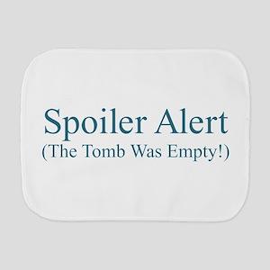 Spoiler Alert - Tomb Empty Burp Cloth