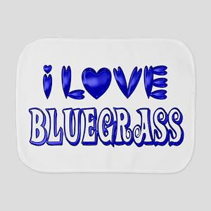 I Love Bluegrass Burp Cloth