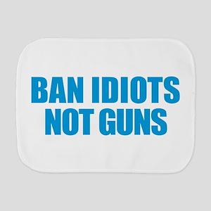 Ban Idiots Burp Cloth