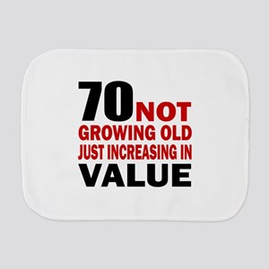 70 Not Growing Old Burp Cloth