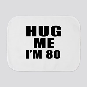 Hug Me I Am 80 Burp Cloth