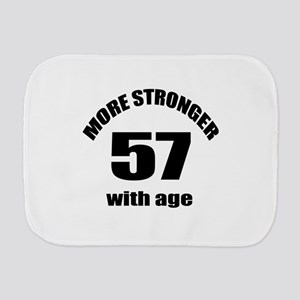 More Stronger 57 With Age Birthday Desi Burp Cloth