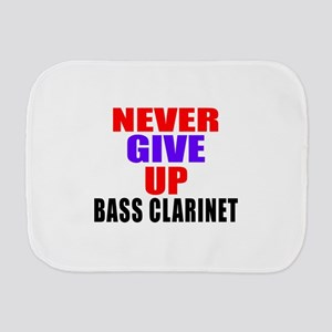 Never Give Up Bass Clarinet Burp Cloth