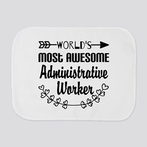 World's Most Awesome Administrative Wor Burp Cloth