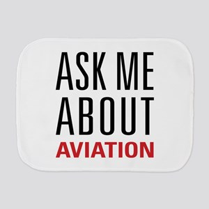 Aviation - Ask Me About Burp Cloth