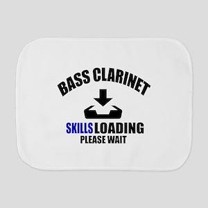 Bass Clarinet Skills Loading Please Wai Burp Cloth