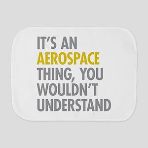 Its An Aerospace Thing Burp Cloth