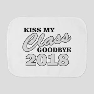 Kiss Goodbye Class 2018 Burp Cloth