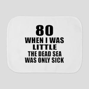 80 When I Was Little Birthday Burp Cloth