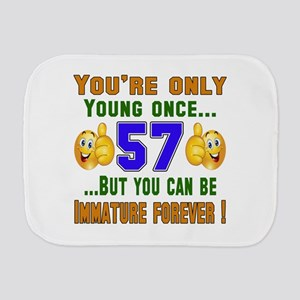 You're only young once..57 Burp Cloth