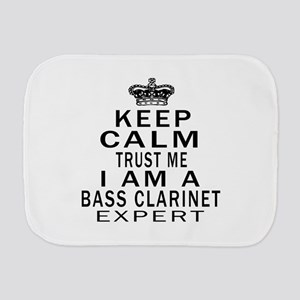 I Am Bass Clarinet Expert Burp Cloth