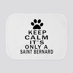 Saint Bernard Keep Calm Designs Burp Cloth