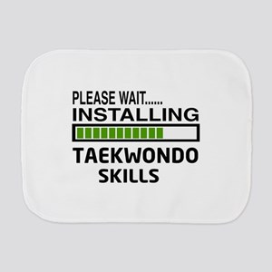 Please wait, Installing Taekwondo skill Burp Cloth