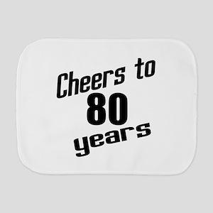 Cheers To 80 Years Burp Cloth