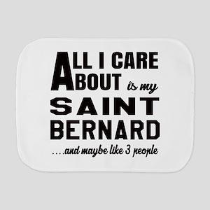 All I care about is my Saint Bernard Do Burp Cloth