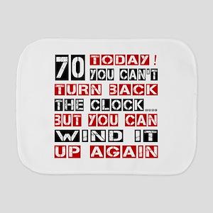 70 Turn Back Birthday Designs Burp Cloth
