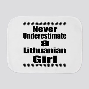 Never Underestimate A Lithuanian Girl Burp Cloth