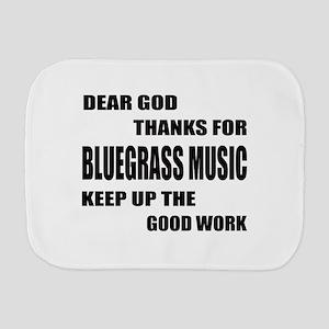 Dear God Thanks For Bluegrass Burp Cloth