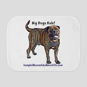 big dogs rule-bullmastiffs Burp Cloth