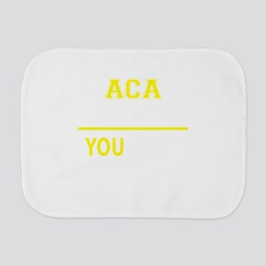 ACA thing, you wouldn't understand ! Burp Cloth