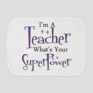 super teacher Burp Cloth