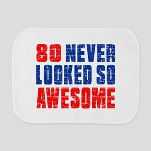 80 Never looked So Much Awesome Burp Cloth