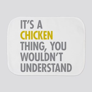 Its A Chicken Thing Burp Cloth