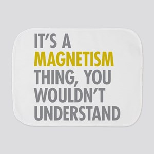 Its A Magnetism Thing Burp Cloth