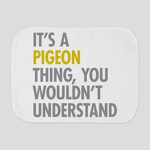 Its A Pigeon Thing Burp Cloth