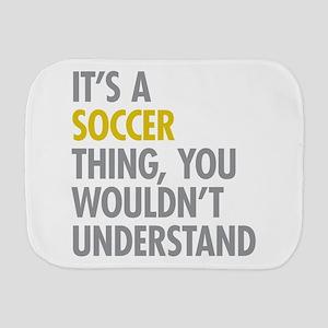 Its A Soccer Thing Burp Cloth