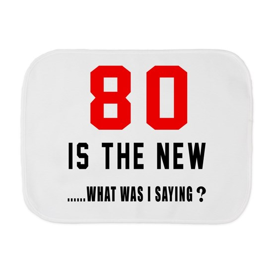 80 Is The New... What Was I Saying ?