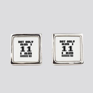 Not Only I Am 11 I Am Awesome Too Square Cufflinks