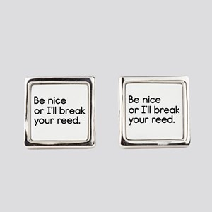 Be Nice, or I'll Break Your Reed Square Cufflinks