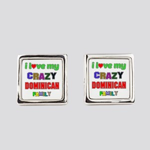 I love my crazy Dominican family Square Cufflinks