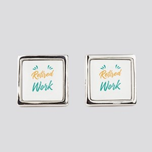 I'm Retired Have Fun Work Ret Square Cufflinks