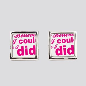 I Believed I Could So I did Square Cufflinks