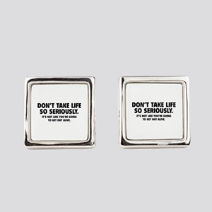 Don't Take Life So Seriously Cufflinks