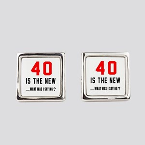 40 Is The New What Was I Saying ? Square Cufflinks