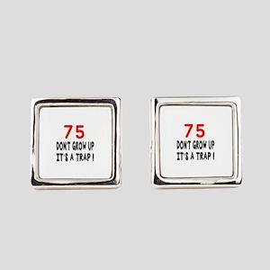 75 Don't Grow Birthday Designs Square Cufflinks