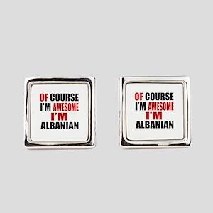 Of Course I Am Albanian Square Cufflinks