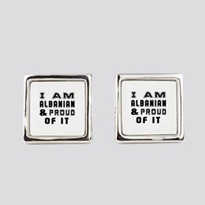 I Am Albanian And Proud Of It Square Cufflinks