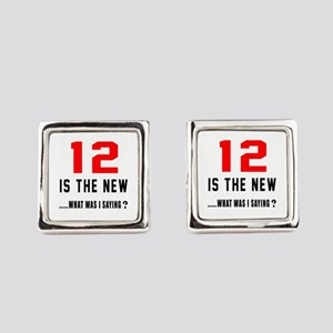 12 Is The New What Was I Saying ? Square Cufflinks