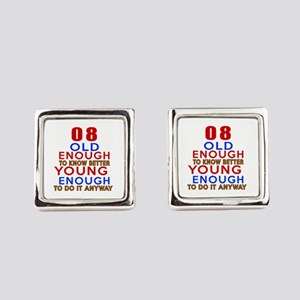 08 Old Enough Young Enough Birthd Square Cufflinks