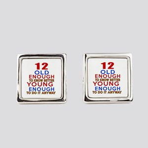 12 Old Enough Young Enough Birthd Square Cufflinks